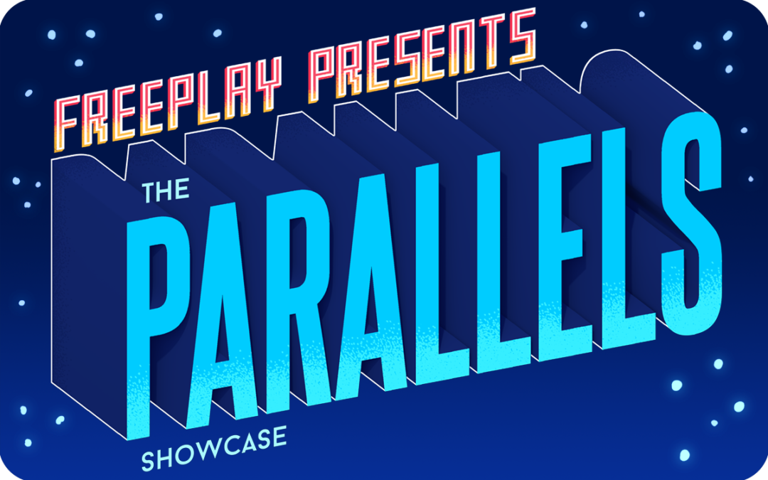 Announcing Parallels: Freeplay's 2017 Showcase!
